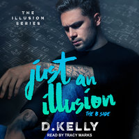 Just an Illusion: The B Side - D. Kelly
