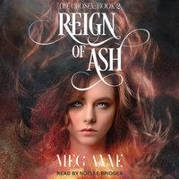 Reign of Ash - Meg Anne