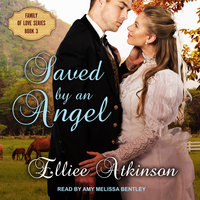 Saved by an Angel: A Western Romance Story - Elliee Atkinson