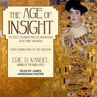 The Age of Insight - Eric R. Kandel