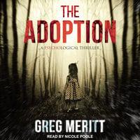 The Adoption: A Psychological Thriller - Greg Meritt