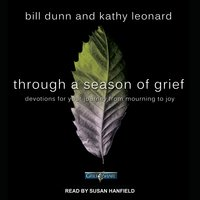 Through a Season of Grief: Devotions for Your Journey from Mourning to Joy - Bill Dunn, Kathy Leonard