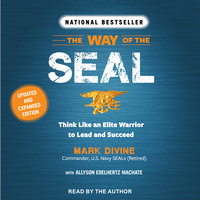 The Way of the Seal: Think Like an Elite Warrior to Lead and Succeed: Updated and Expanded Edition - Mark Divine