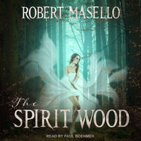 The Spirit Wood - Robert Masello