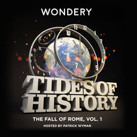 Tides of History: The Fall of Rome, Vol. 1 - Patrick Wyman