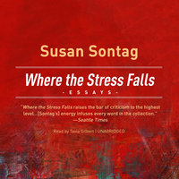Where the Stress Falls - Susan Sontag
