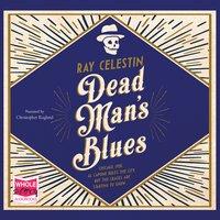Dead Man's Blues - Ray Celestin