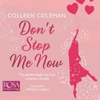 Don't Stop Me Now - Colleen Coleman