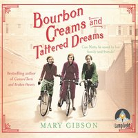 Bourbon Creams and Tattered Dreams - Mary Gibson