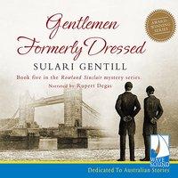 Gentlemen Formerly Dressed - Sulari Gentill