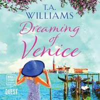 Dreaming of Venice - T.A. Williams