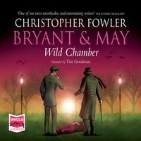 Bryant & May - Wild Chamber - Christopher Fowler