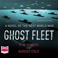 Ghost Fleet - P.W. Singer, Multiple Authors, August Cole