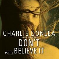 Don't Believe It - Charlie Donlea