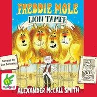 Freddie Mole, Lion Tamer - Alexander McCall Smith