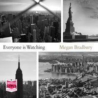 Everyone is Watching - Megan Bradbury