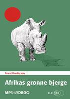 Afrikas grønne bjerge - Ernest Hemingway