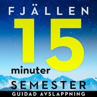15 minuter semester - FJÄLLEN - Ola Ringdahl
