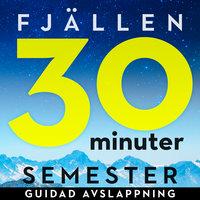 30 minuter semester - FJÄLLEN - Ola Ringdahl
