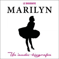 Marilyn. Un'audiobiografia - Cinzia Spanò
