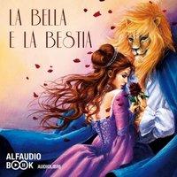 La Bella e la bestia e altre fiabe - AA.VV.