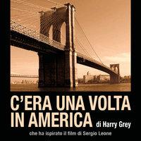 C'era una volta in America - Harry Gray