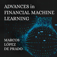 Advances in Financial Machine Learning - Marcos Lopez de Prado