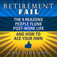 Retirement Fail - Greg Sullivan