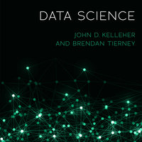 Data Science - John D. Kelleher, Brendan Tierney