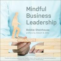 Mindful Business Leadership - Robbie Steinhouse