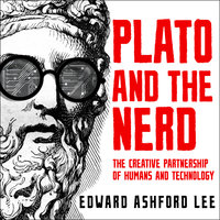 Plato and the Nerd - Edward Ashford Lee