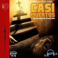 Casi muertos - dramatizado - Alberto Aroca