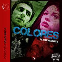 Colores - dramatizado - Jorge Asteguieta Reguero