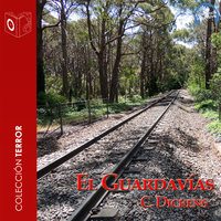 El Guardavías - Dramatizado - Charles Dickens