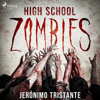High School Zombies - Jerónimo Tristante