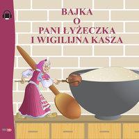 Bajka o Pani Łyżeczka i Wigilijna Kasza - Alf Prøysen