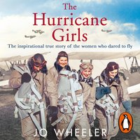 The Hurricane Girls: The inspirational true story of the women who dared to fly - Jo Wheeler