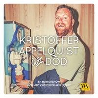 Kristoffer Appelquist är död - Kristoffer Appelquist