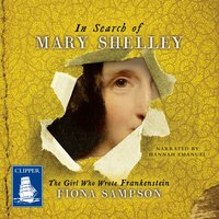 In Search of Mary Shelley - Fiona Sampson