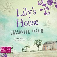 Lily's House - Cassandra Parkin