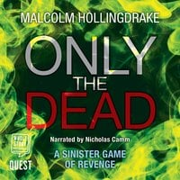Only the Dead (DCI Bennett Book 1) - Malcolm Hollingdrake