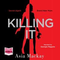 Killing It - Asia Mackay