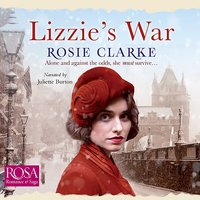 Lizzie's War: Workshop Girls, Book 2 - Rosie Clarke