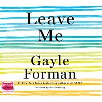 Leave Me - Gayle Forman
