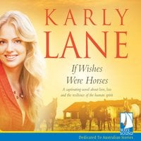 If Wishes Were Horses - Karly Lane