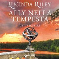Ally nella tempesta (Le sette sorelle, libro 2) - Lucinda Riley