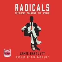 Radicals - Jamie Bartlett
