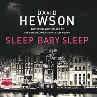 Sleep Baby Sleep: Pieter Vos, Book 4 - David Hewson