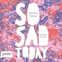 So Sad Today - Melissa Broder
