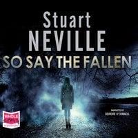 So Say The Fallen - Stuart Neville
